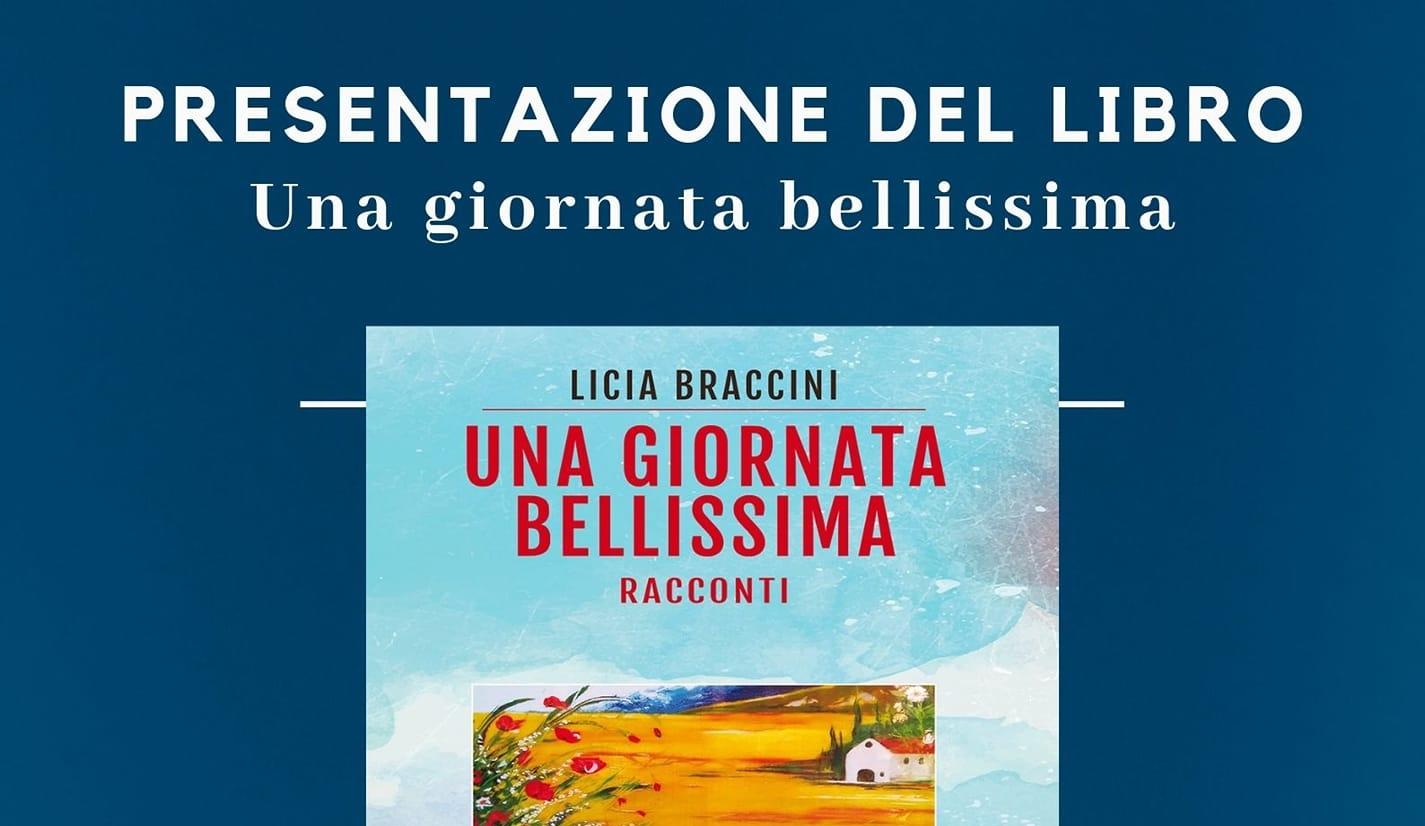 """Presentazione del libro """"Una giornata bellissima"""" di Licia Braccini"""
